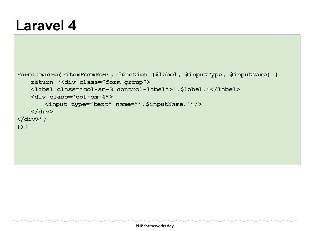 Laravel 4 Form::macro('itemFormRow', function (...