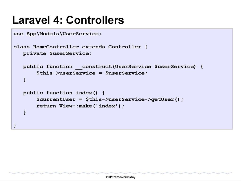 Laravel 4: Controllers use App\Models\UserServi...