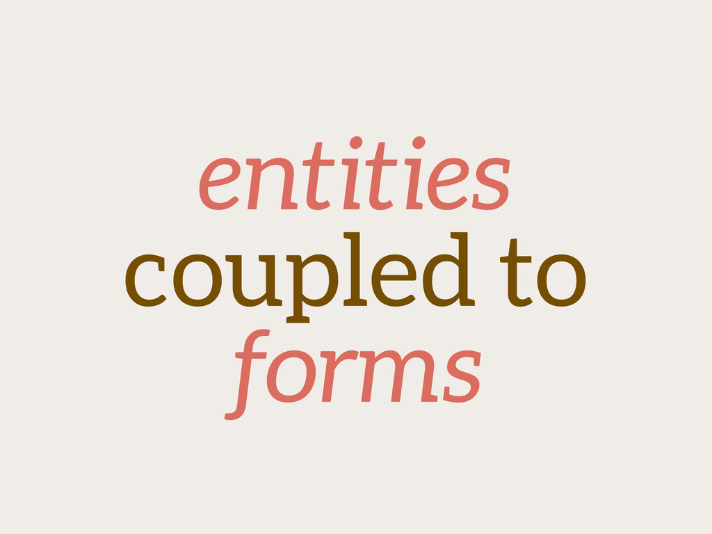 entities coupled to forms