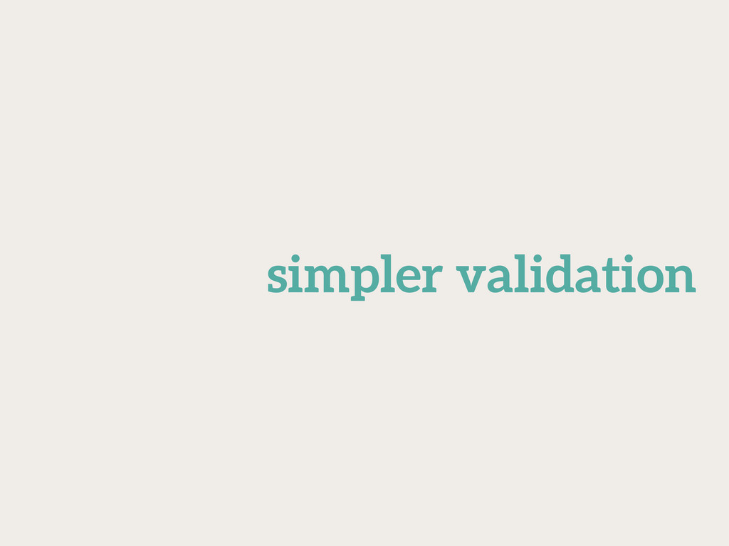 simpler validation