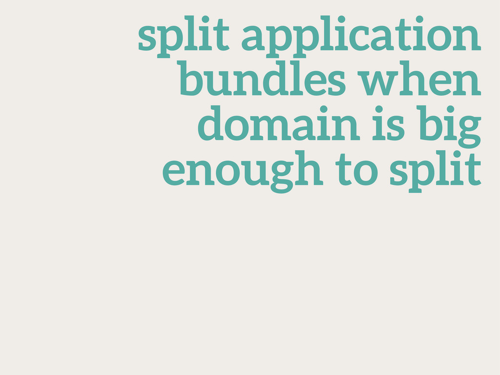 split application bundles when domain is big en...
