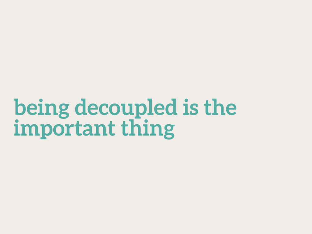 being decoupled is the important thing