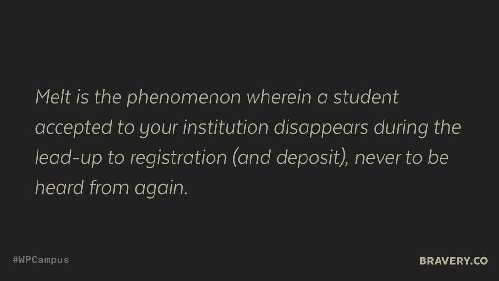 Melt is the phenomenon wherein a student accept...