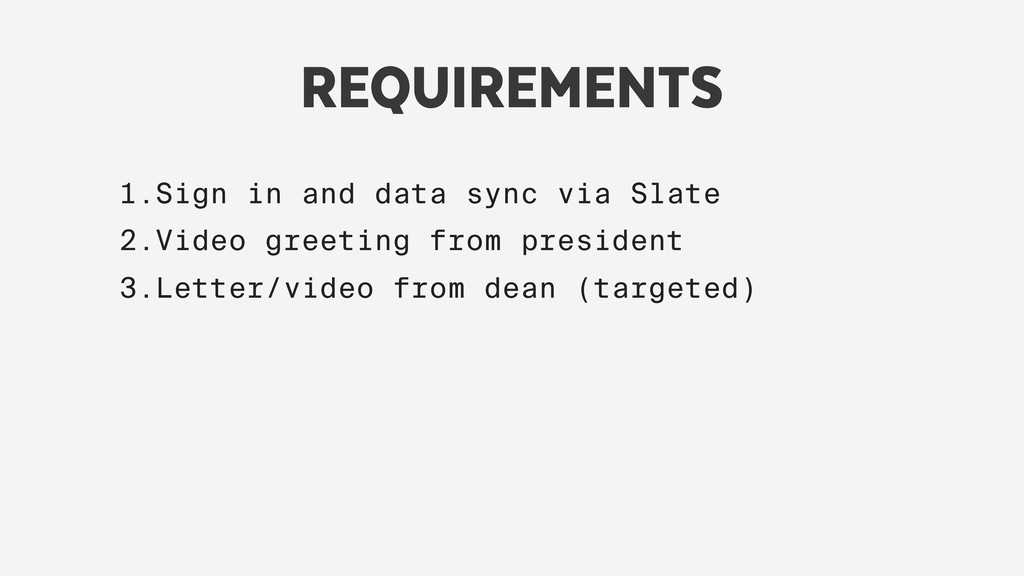 REQUIREMENTS 1.Sign in and data sync via Slate ...