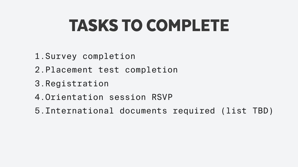 TASKS TO COMPLETE 1.Survey completion 2.Placeme...