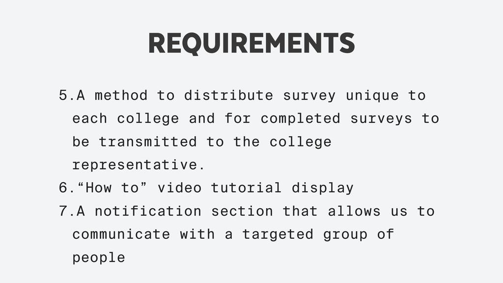 REQUIREMENTS 5.A method to distribute survey un...