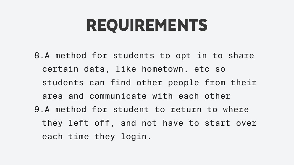 REQUIREMENTS 8.A method for students to opt in ...