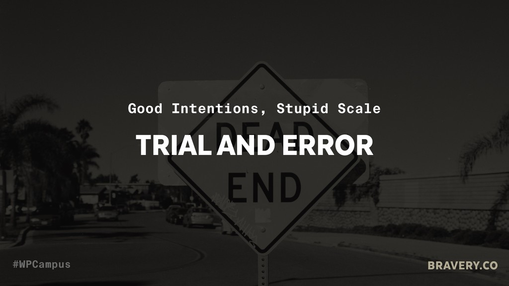 TRIAL AND ERROR Good Intentions, Stupid Scale B...