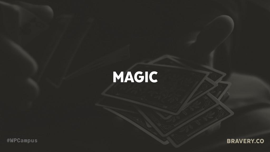 MAGIC BRAVERY.CO #WPCampus