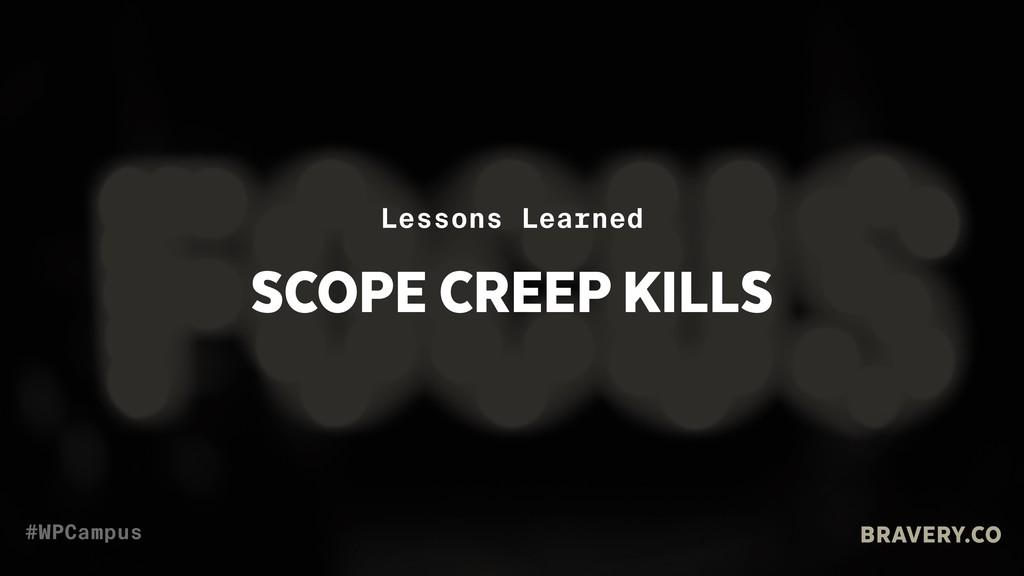 BRAVERY.CO #WPCampus SCOPE CREEP KILLS Lessons ...