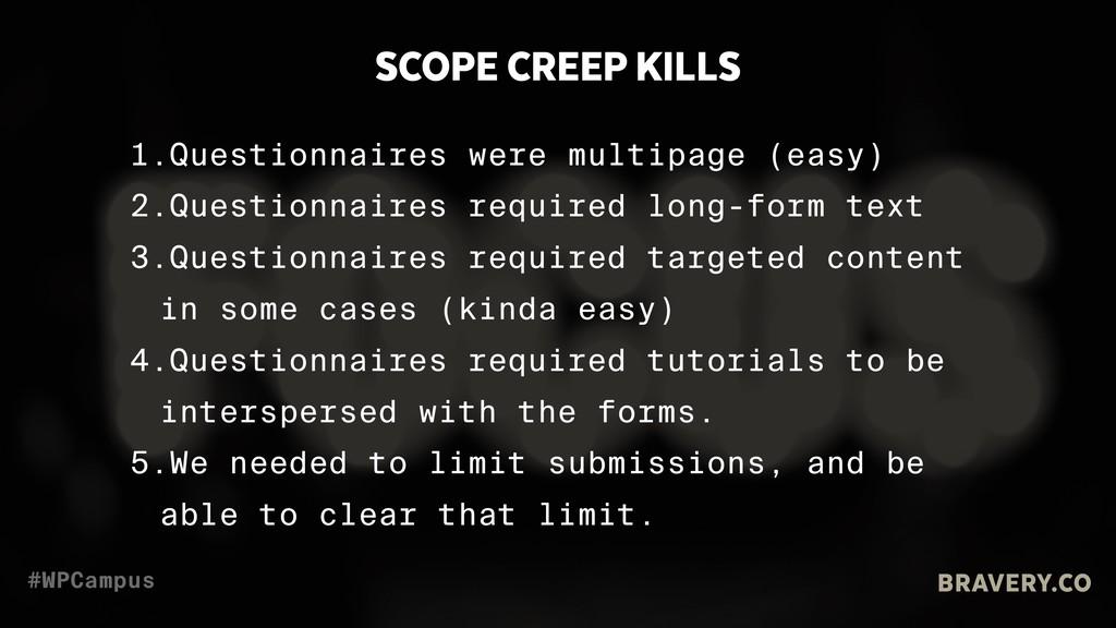 BRAVERY.CO #WPCampus SCOPE CREEP KILLS 1.Questi...