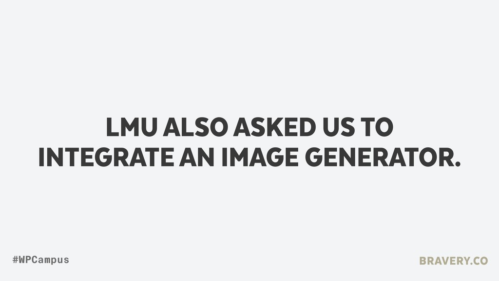 LMU ALSO ASKED US TO INTEGRATE AN IMAGE GENERAT...