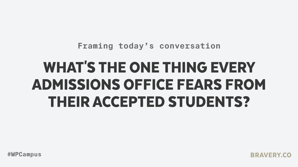 WHAT'S THE ONE THING EVERY ADMISSIONS OFFICE FE...