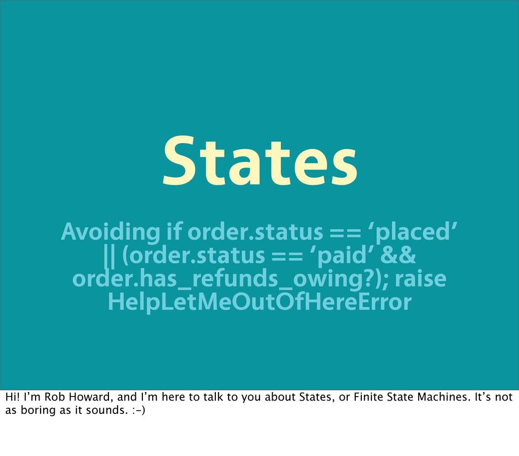 States Avoiding if order.status == 'placed' || ...