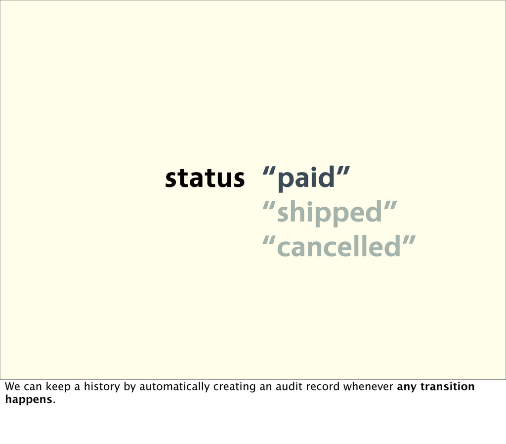 """status """"paid"""" """"shipped"""" """"cancelled"""" We can keep..."""