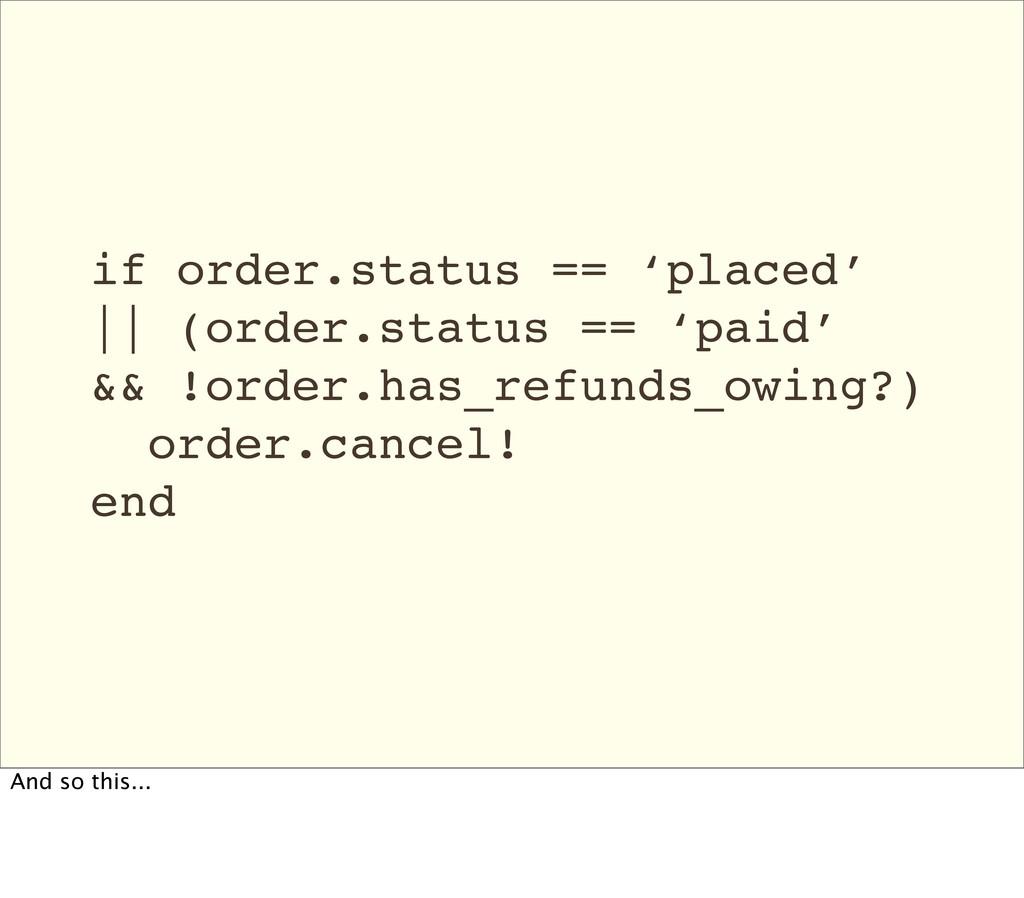 if order.status == 'placed' || (order.status ==...