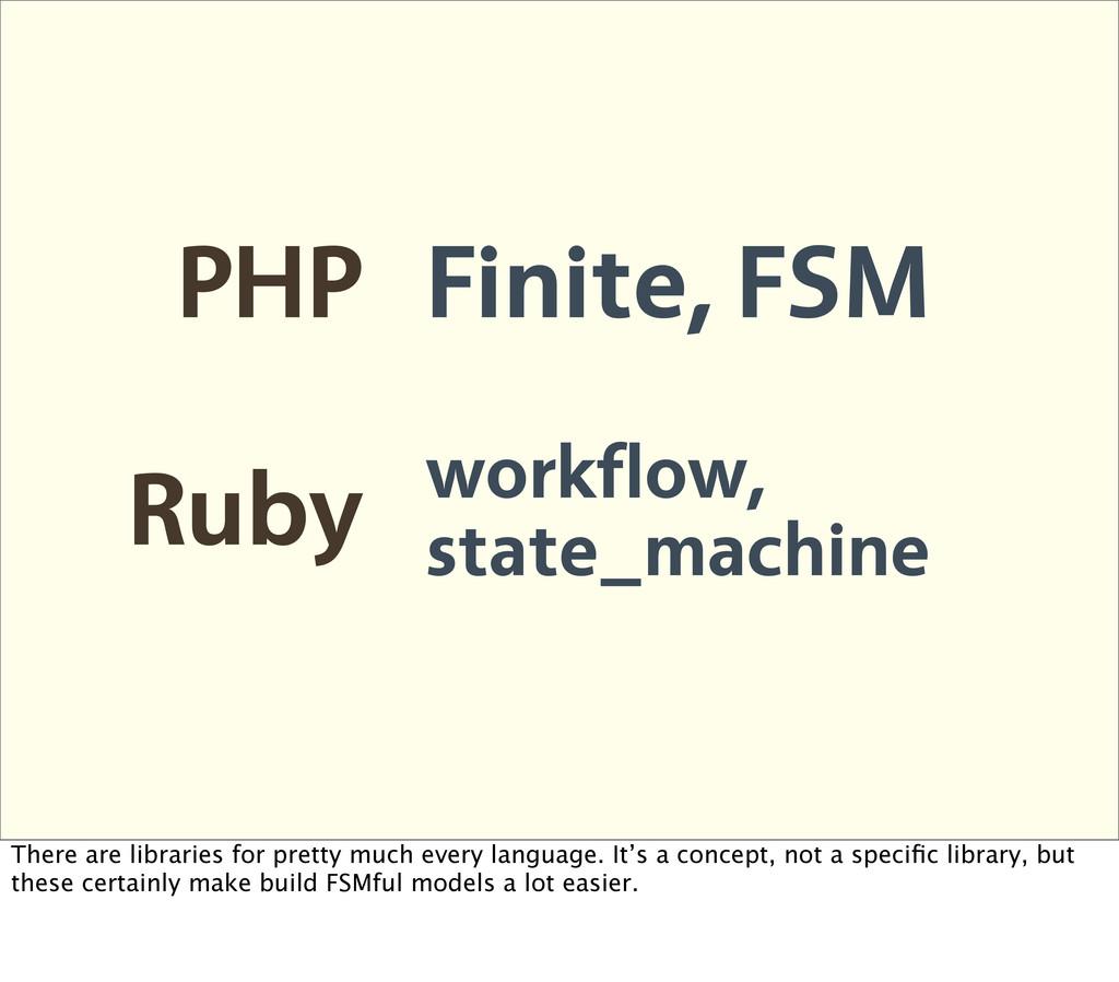 PHP Finite, FSM Ruby workflow, state_machine Th...