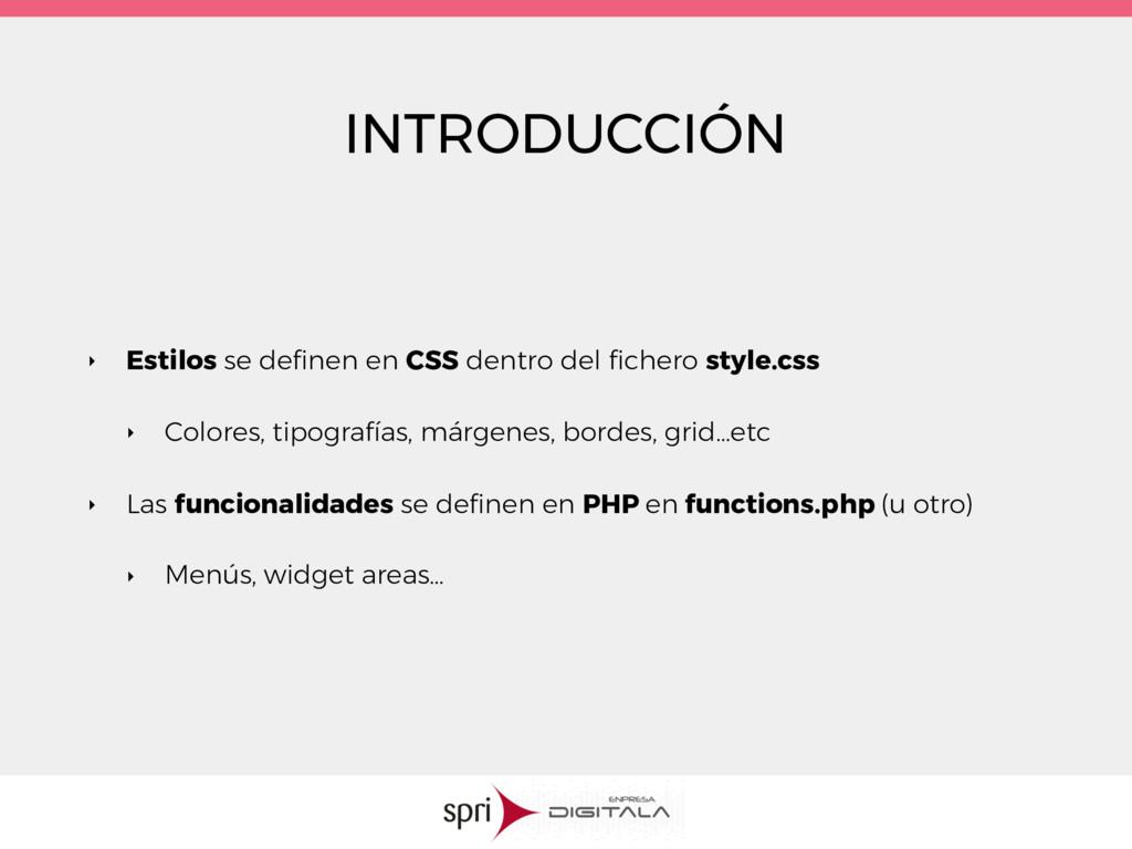 INTRODUCCIÓN ‣ Estilos se definen en CSS dentro ...