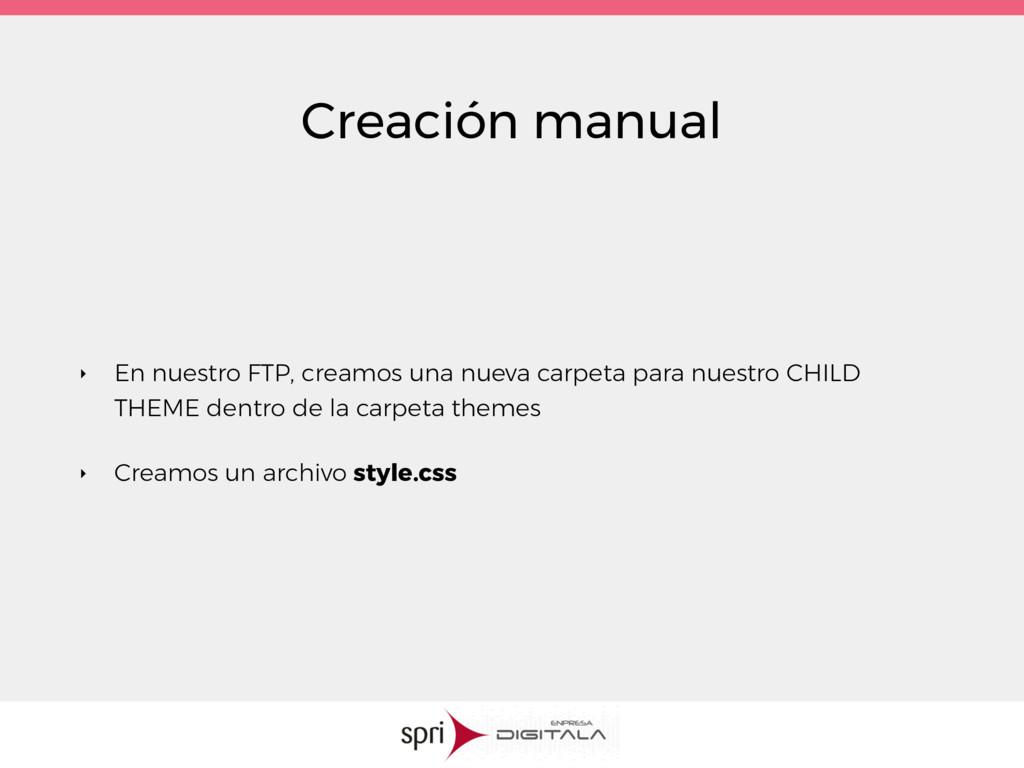 Creación manual ‣ En nuestro FTP, creamos una n...