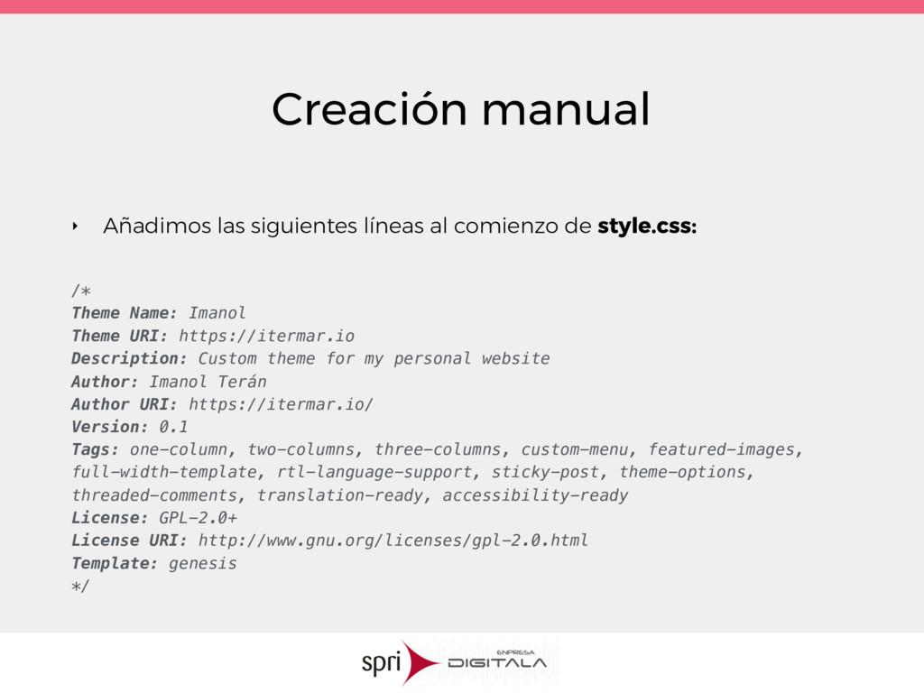 Creación manual ‣ Añadimos las siguientes línea...