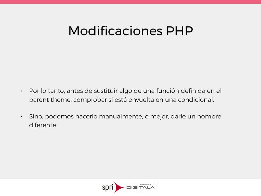 Modificaciones PHP ‣ Por lo tanto, antes de sust...
