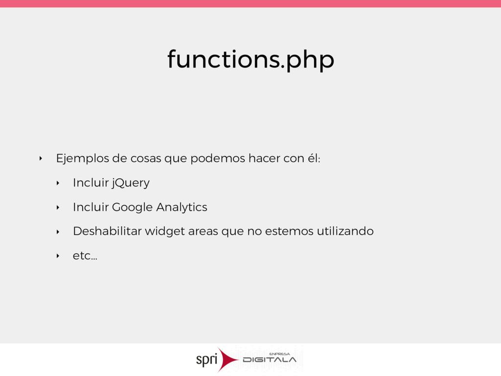 functions.php ‣ Ejemplos de cosas que podemos h...