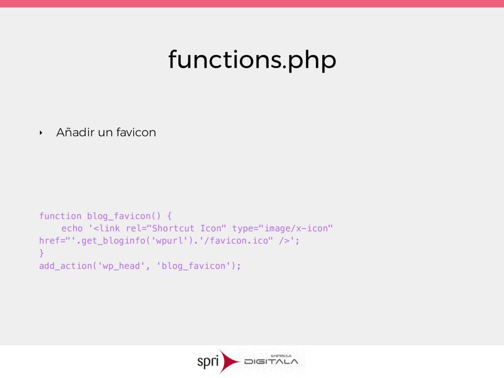 functions.php ‣ Añadir un favicon function blog...