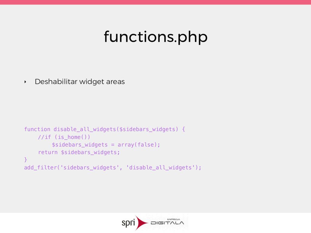 functions.php ‣ Deshabilitar widget areas funct...