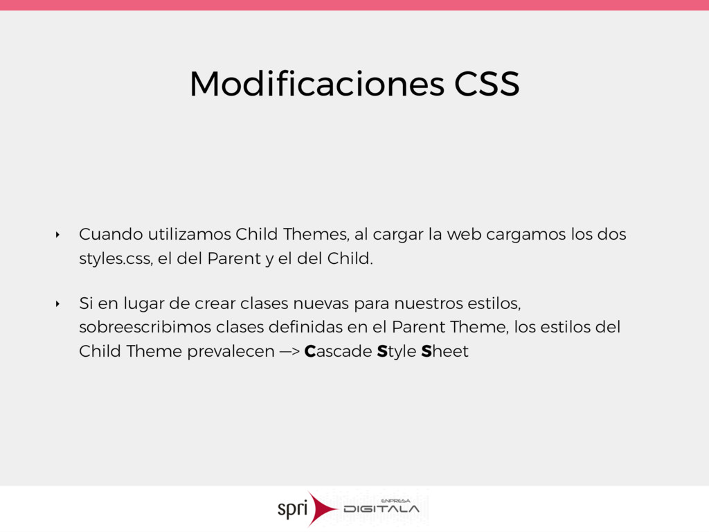Modificaciones CSS ‣ Cuando utilizamos Child The...