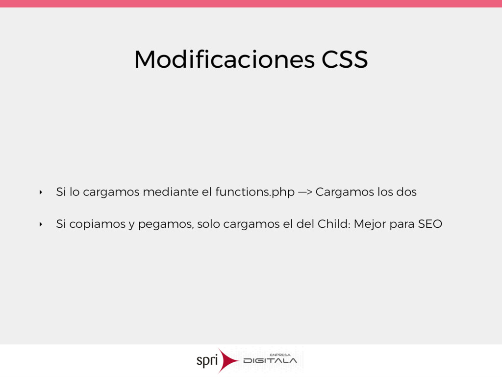 Modificaciones CSS ‣ Si lo cargamos mediante el ...