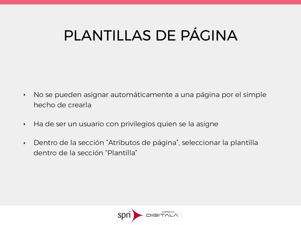 PLANTILLAS DE PÁGINA ‣ No se pueden asignar aut...