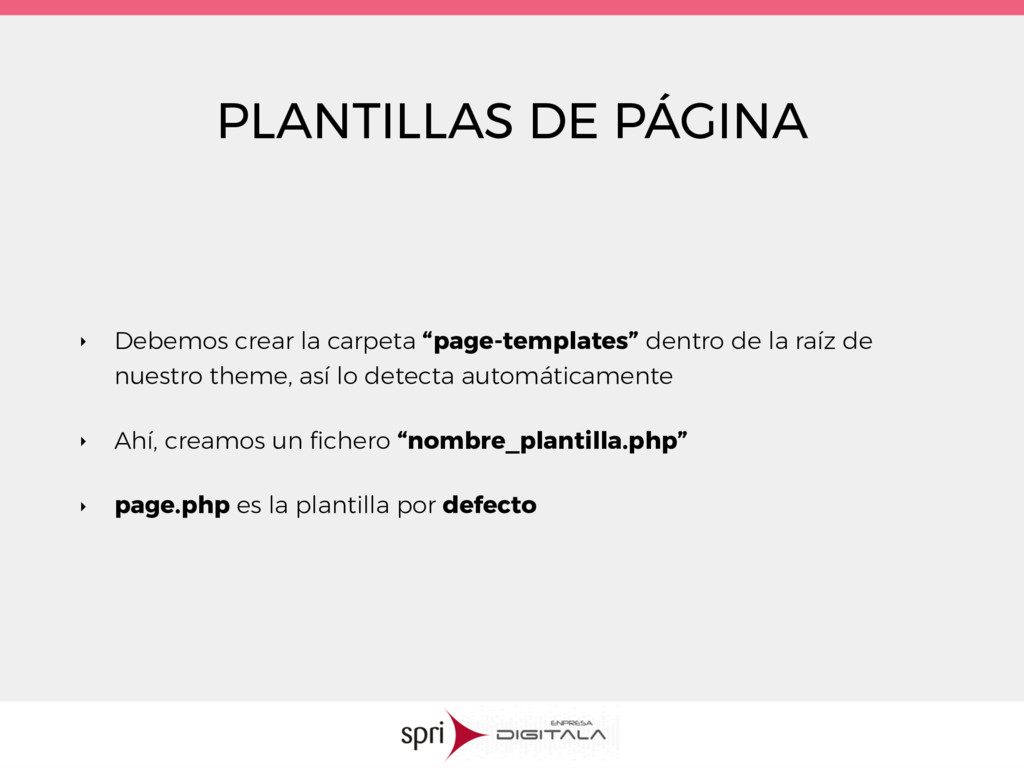 PLANTILLAS DE PÁGINA ‣ Debemos crear la carpeta...