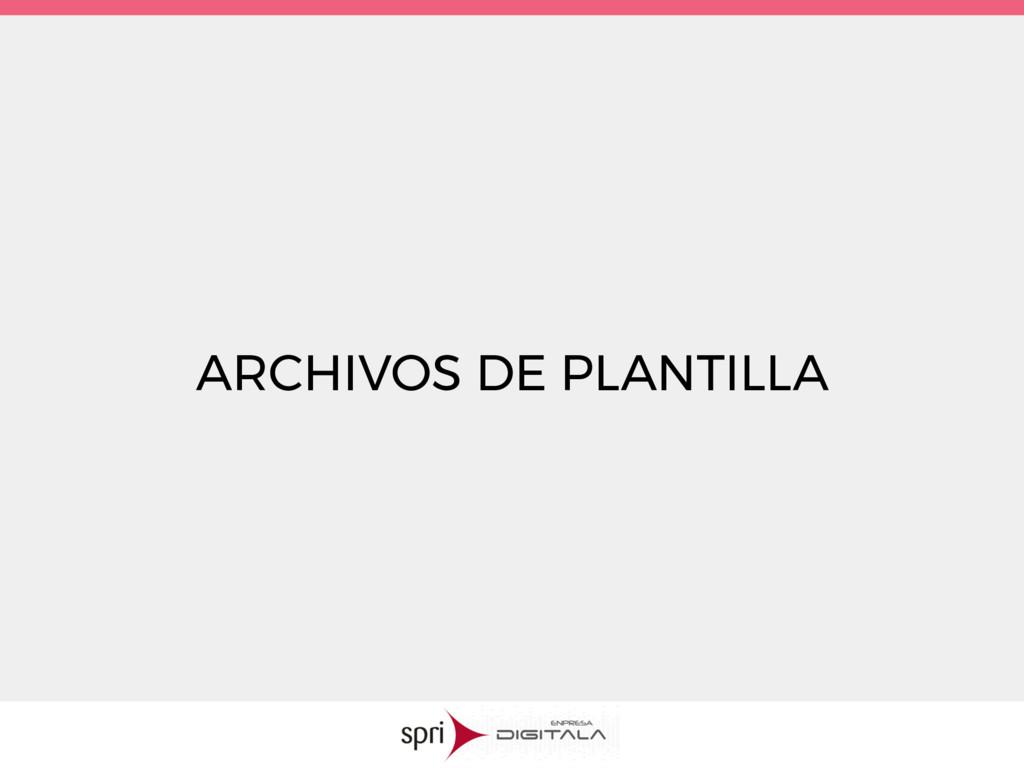 ARCHIVOS DE PLANTILLA