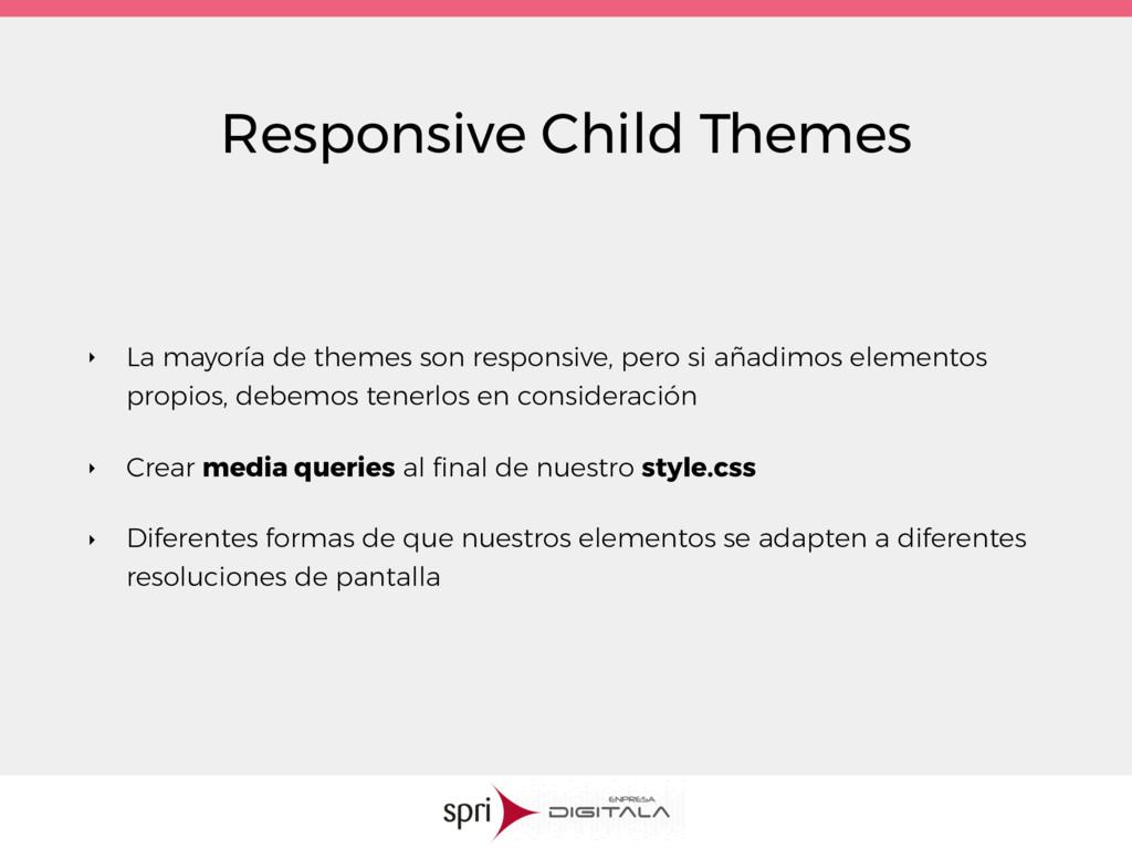 Responsive Child Themes ‣ La mayoría de themes ...