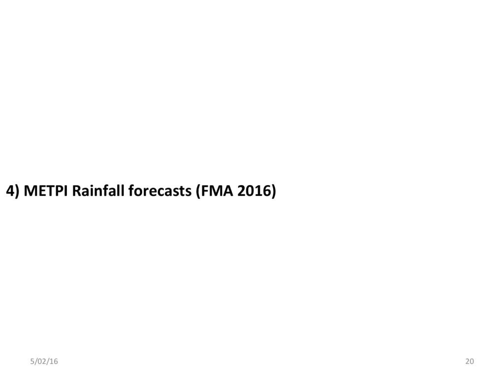 4) METPI Rainfall forecasts (FMA 2016) 5/02/16 ...