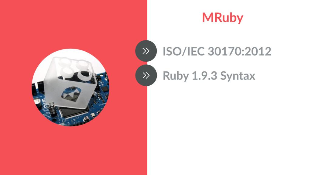 MRuby ISO/IEC 30170:2012 Ruby 1.9.3 Syntax