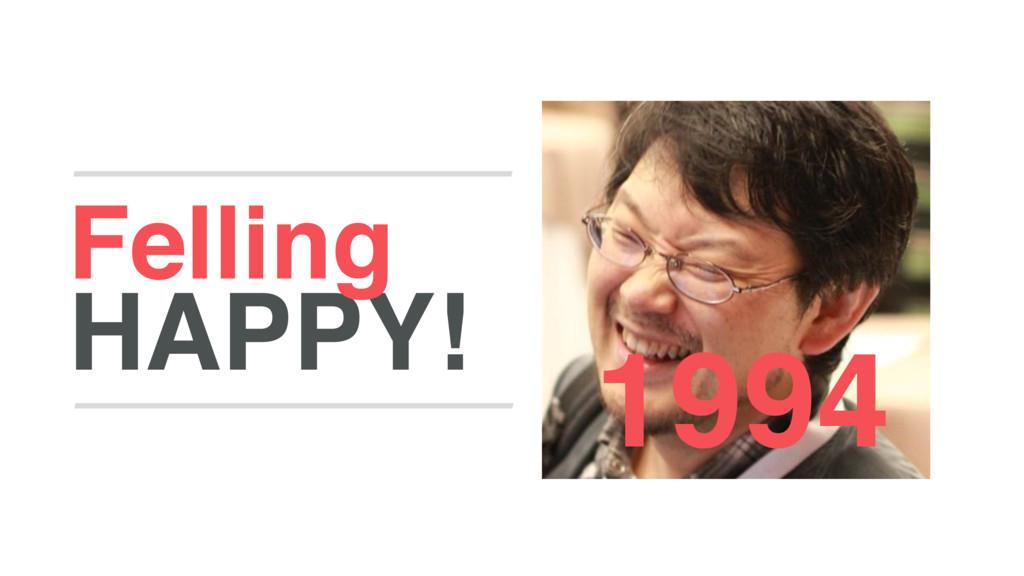HAPPY! Felling 1994