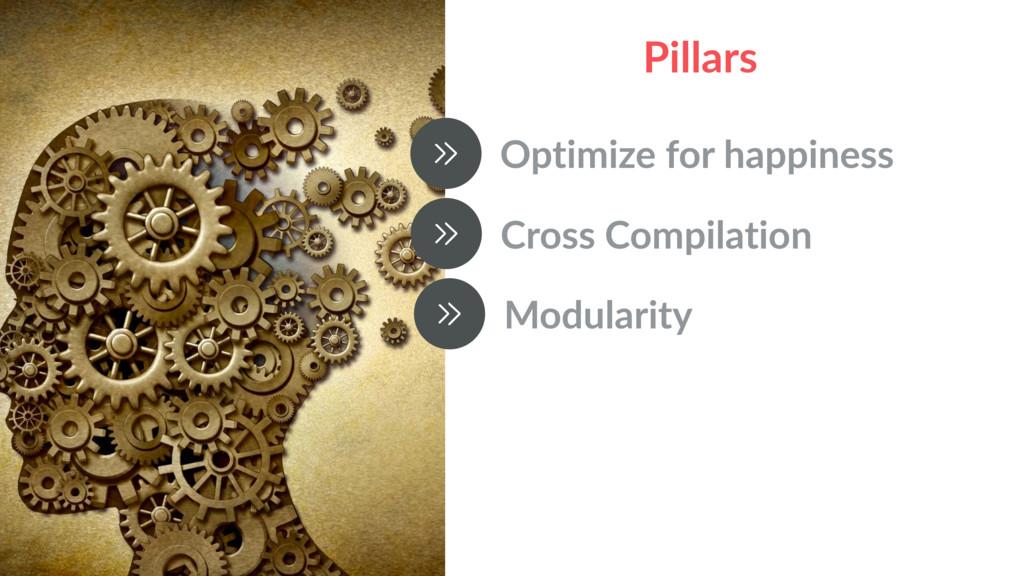 Pillars Optimize for happiness Cross Compilatio...