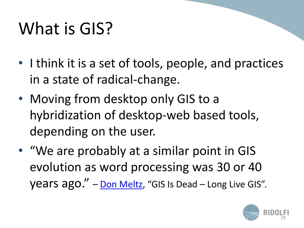What is GIS? • I think it is a set of tools, pe...