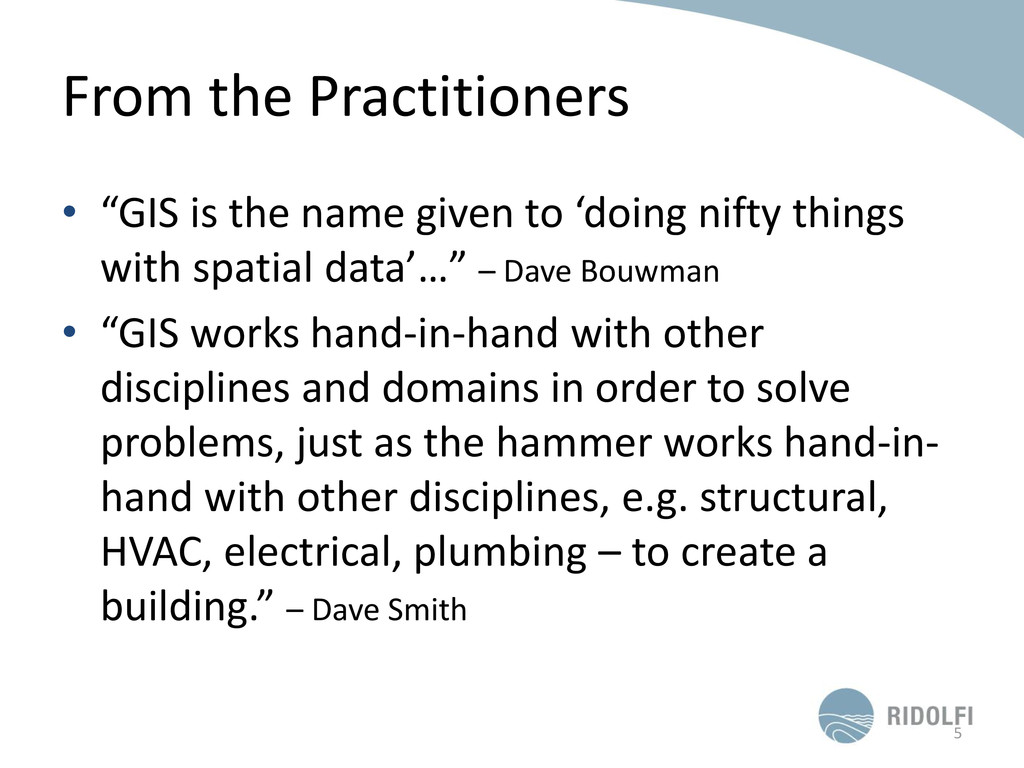 "From the Practitioners • ""GIS is the name given..."