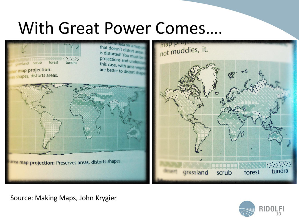 With Great Power Comes…. 10 Source: Making Maps...
