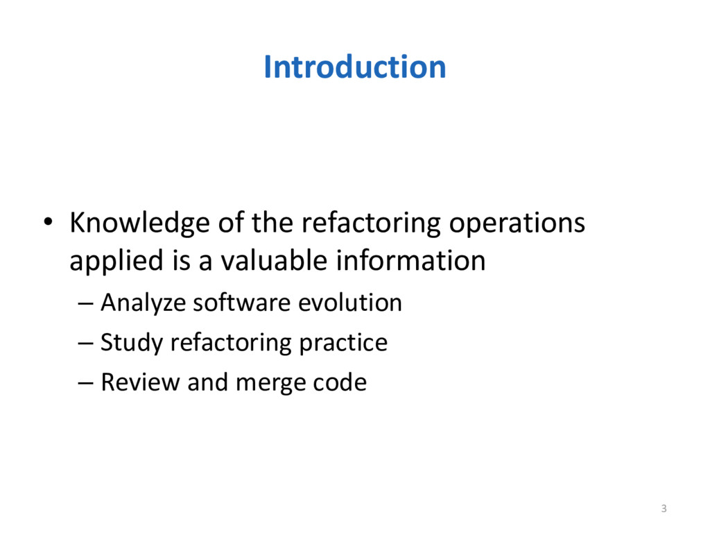 Introduction • Knowledge of the refactoring ope...