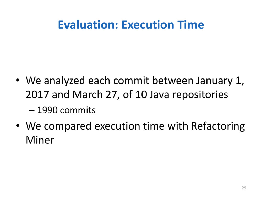 Evaluation: Execution Time 29 • We analyzed eac...