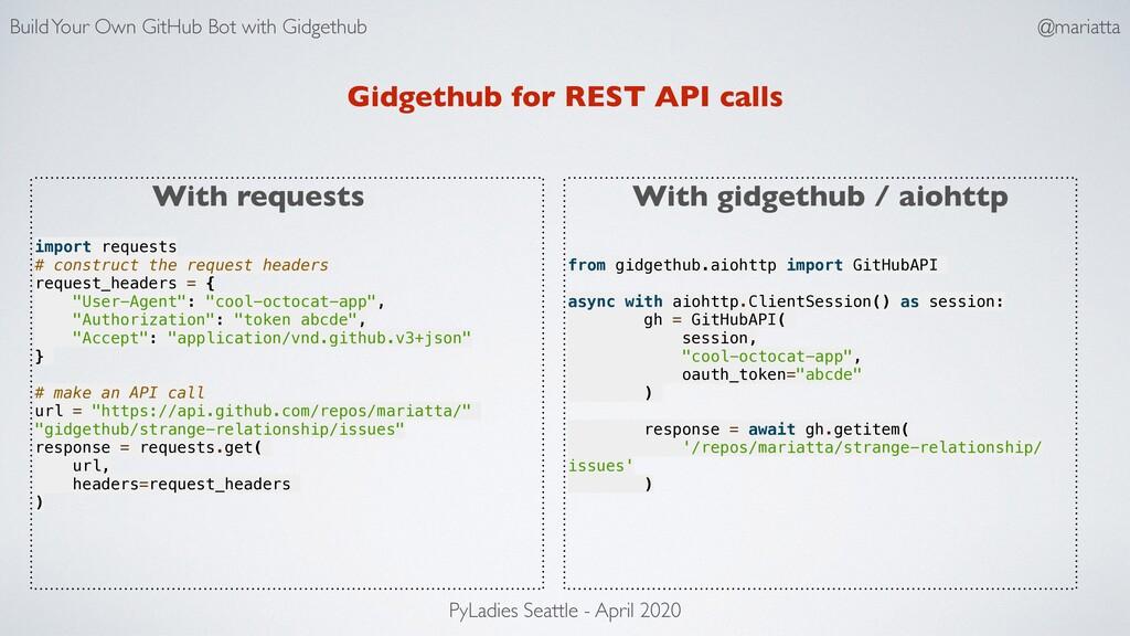 Gidgethub for REST API calls import requests # ...
