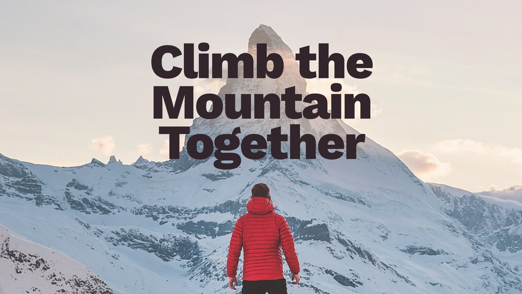 Climb the Mountain Together