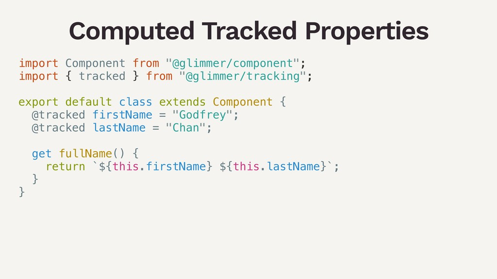 Computed Tracked Properties import Component fr...