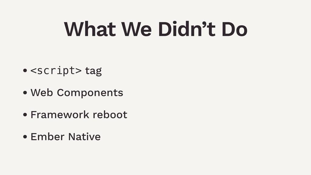 • <script> tag • Web Components • Framework reb...