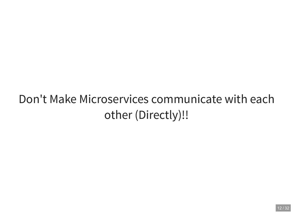 Don't Make Microservices communicate with each ...