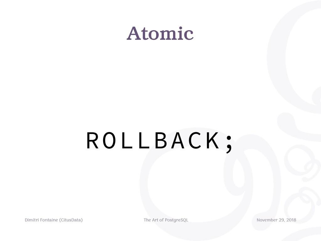 Atomic Dimitri Fontaine (CitusData) The Art of ...