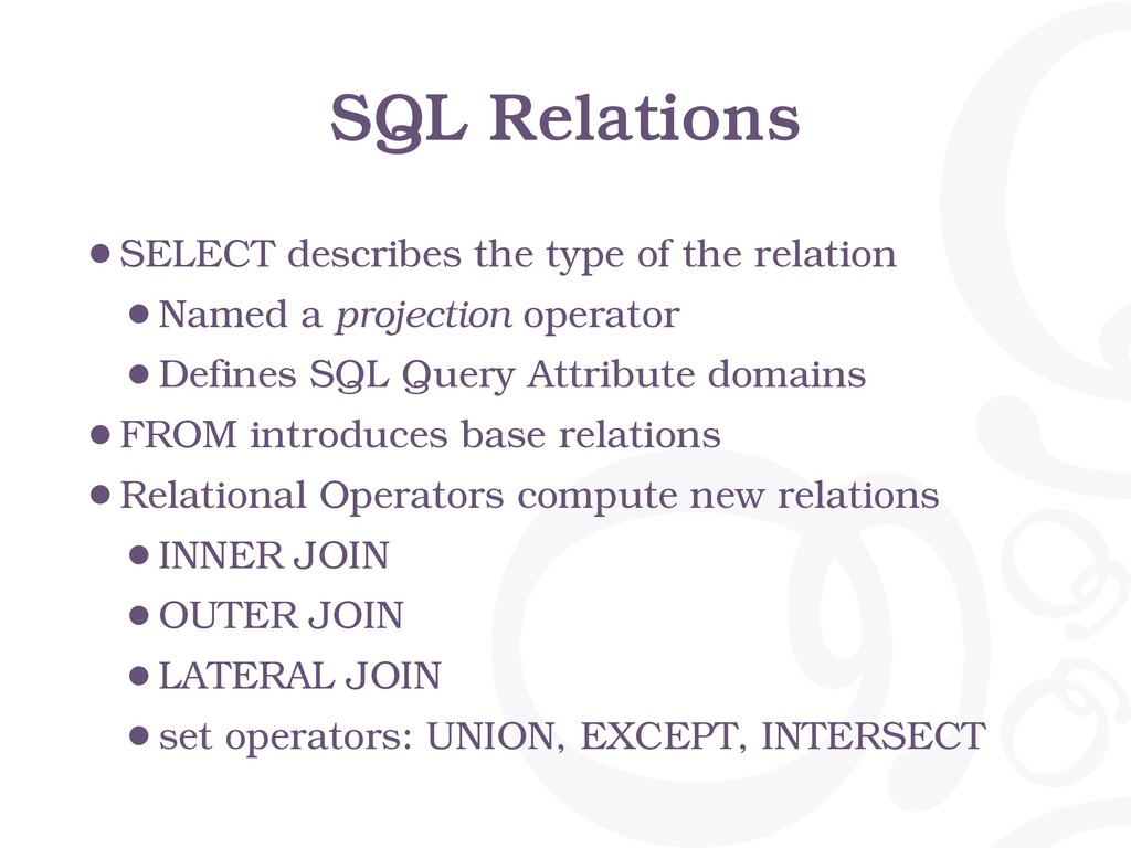 SQL Relations •SELECT describes the type of the...
